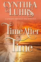 Time After Time - A Merriweather Sisters Time Travel Romance ebook by Cynthia Luhrs