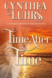 Time After Time - A Lighthearted Time Travel Romance ebook by Cynthia Luhrs