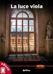 La luce viola ebook by Grazia Romanoni