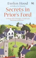 Secrets In Prior's Ford - Number 1 in Series ebook by Eve Houston