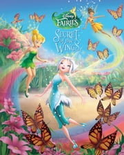 Secret of the Wings Movie Storybook ebook by Disney Book Group