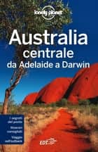 Australia centrale ebook by Charles Rawlings, Lonely Planet