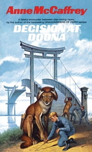 Decision at Doona - A Novel ebook by Anne McCaffrey