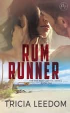 Rum Runner ebook by Tricia Leedom