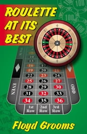 Roulette At Its Best ebook by Floyd Grooms