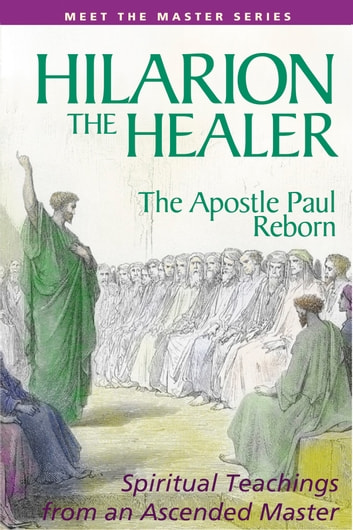 Hilarion the Healer - The Apostle Paul Reborn ebook by Mark L. Prophet,Elizabeth Clare Prophet