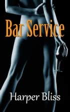 Bar Service ebook by Harper Bliss