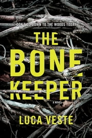 The Bone Keeper - A Novel ebook by Luca Veste