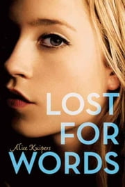 Lost for Words ebook by Alice Kuipers