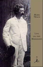 Life on the Mississippi - (A Modern Library E-Book) ebook by Mark Twain