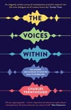 The Voices Within - The History and Science of How We Talk to Ourselves eBook by Charles Fernyhough
