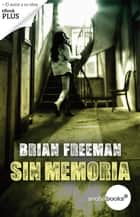 Sin memoria ebook by Brian Freeman