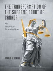 The Transformation of the Supreme Court of Canada - An Empirical Examination ebook by Donald R. Songer