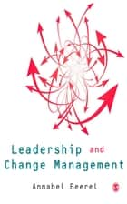 Leadership and Change Management ebook by Annabel Beerel