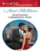 Antonides' Forbidden Wife ebook by Anne McAllister