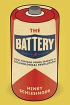 The Battery ebook by Henry Schlesinger