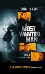 A Most Wanted Man ebook by John Le Carré