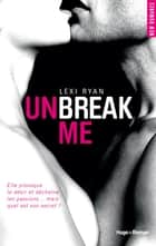 Unbreak me tome 1 (Français) ebook by Lexi Ryan, Marie-christine Tricottet