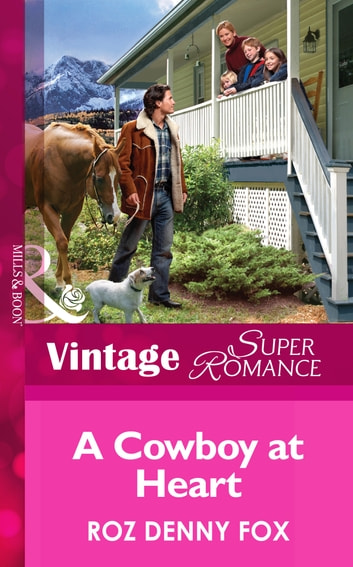 A Cowboy at Heart (Mills & Boon Vintage Superromance) (You, Me & the Kids, Book 5) ebook by Roz Denny Fox