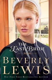 The Last Bride (Home to Hickory Hollow Book #5) ebook by Beverly Lewis