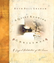 A Quiet Knowing Christmas ebook by Ruth Bell Graham