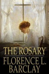The Rosary ebook by Florence L. Barclay