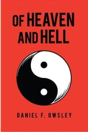 OF HEAVEN and HELL - na ebook by DANIEL F. OWSLEY