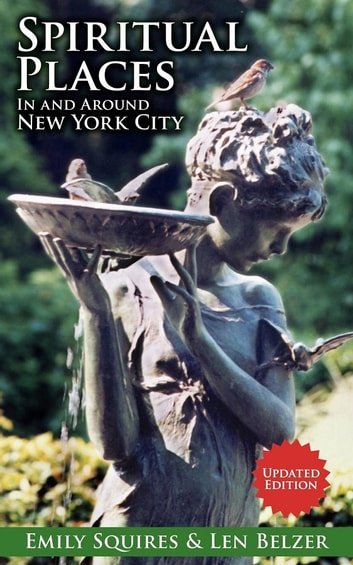Spiritual Places In and Around New York City - Updated Edition ebook by Len Belzer,Emily Squires
