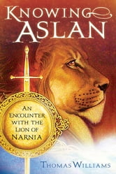 Knowing Aslan ebook by Thomas Williams