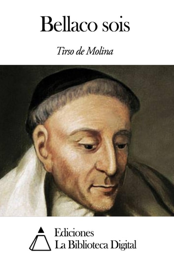 Bellaco sois ebook by Tirso de Molina