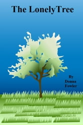 The Lonely Tree ebook by D.G. Fowler