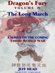 Dragon's Fury - The Long March (Vol. IV) ebook by Head, Jeff