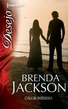 Calor intenso ebook by BRENDA JACKSON