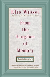 From the Kingdom of Memory - Reminiscences ebook by Elie Wiesel