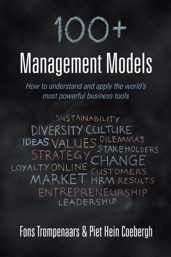 100+ management models - How to understand and apply the world's most powerful business tools ebook by Fons Trompenaars,Piet-Hein Coebergh