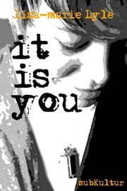 It Is You ebook by Lisa-marie Lyle
