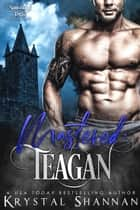 Mastered: Teagan ebook by Krystal Shannan