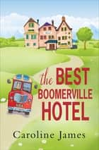 The Best Boomerville Hotel ebook by Caroline James