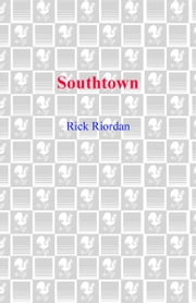Southtown ebook by Rick Riordan