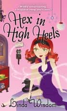 Hex in High Heels ebook by Linda Wisdom