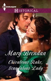 Chivalrous Rake, Scandalous Lady ebook by Mary Brendan