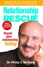 Relationship Rescue - Repair your relationship today ebook by Phillip McGraw