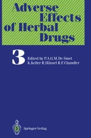 Adverse Effects of Herbal Drugs ebook by G. Abel,R. Bos,I.H. Bowen,R.F. Chandler,D. Corrigan,I.J. Cubbin,P.A.G.M: De Smet,N. Pras,J-.J.C. Scheffer,T.A. Van Beek,W. Van Uden,H.J. Woerdenbag