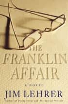 The Franklin Affair - A Novel ebook by Jim Lehrer