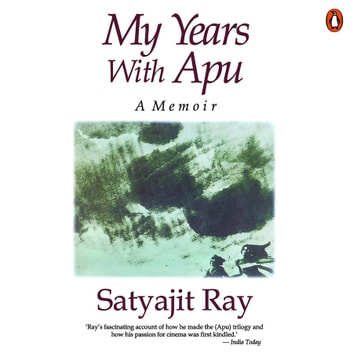 My Years With Apu audiobook by Satyajit Ray