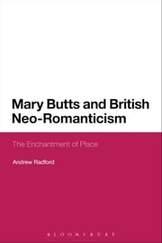 Mary Butts and British Neo-Romanticism - The Enchantment of Place ebook by Dr Andrew Radford
