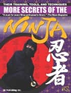 More Secrets of the Ninja: Their Training, Tools and Techniques ebook by DH Publishing
