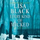 Every Kind of Wicked audiobook by Lisa Black