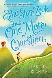 Effie Starr Zook Has One More Question eBook by Martha Freeman