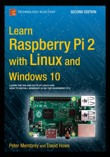 Learn raspberry pi 2 with linux and windows 10 ebook by peter learn raspberry pi 2 with linux and windows 10 ebook by peter membreydavid hows fandeluxe Image collections